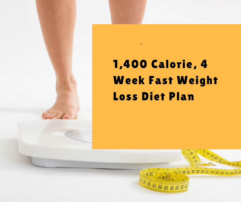 1400 Calories, Low Fat, Plant Based 4 Week Fast Weight Loss Diet Plan